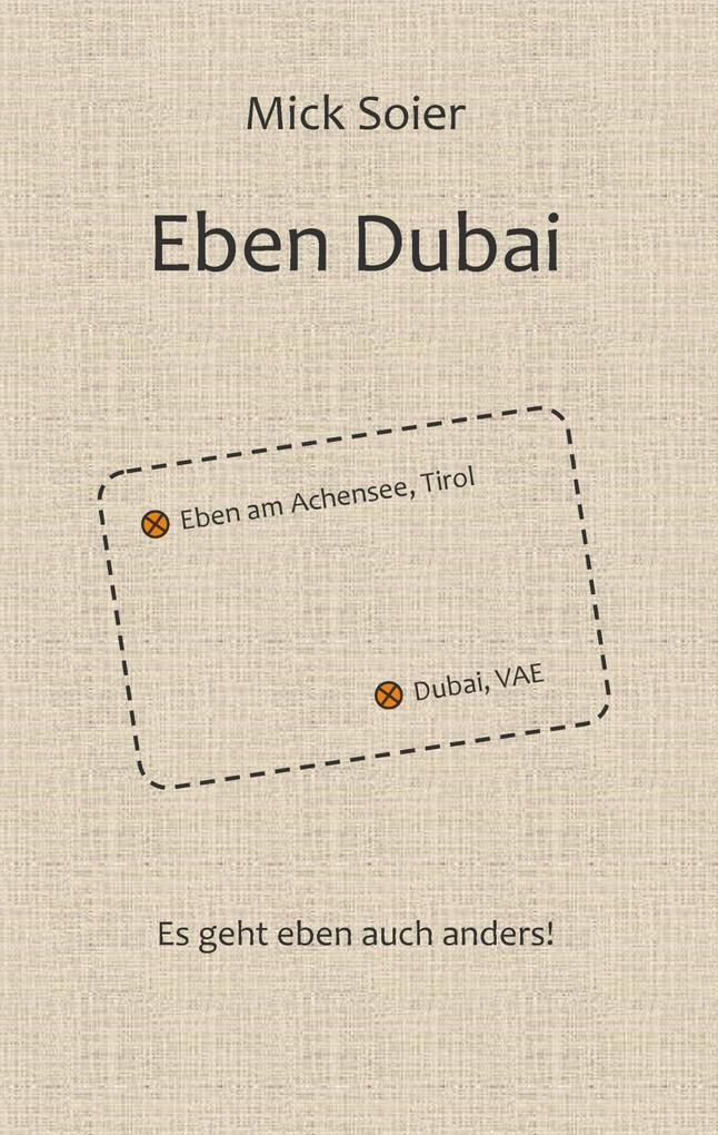 Eben Dubai als eBook Download von Mick Soier