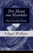 Der Mann von Marokko (Ein Fesselnder Krimi) - Vollständige deutsche Ausgabe