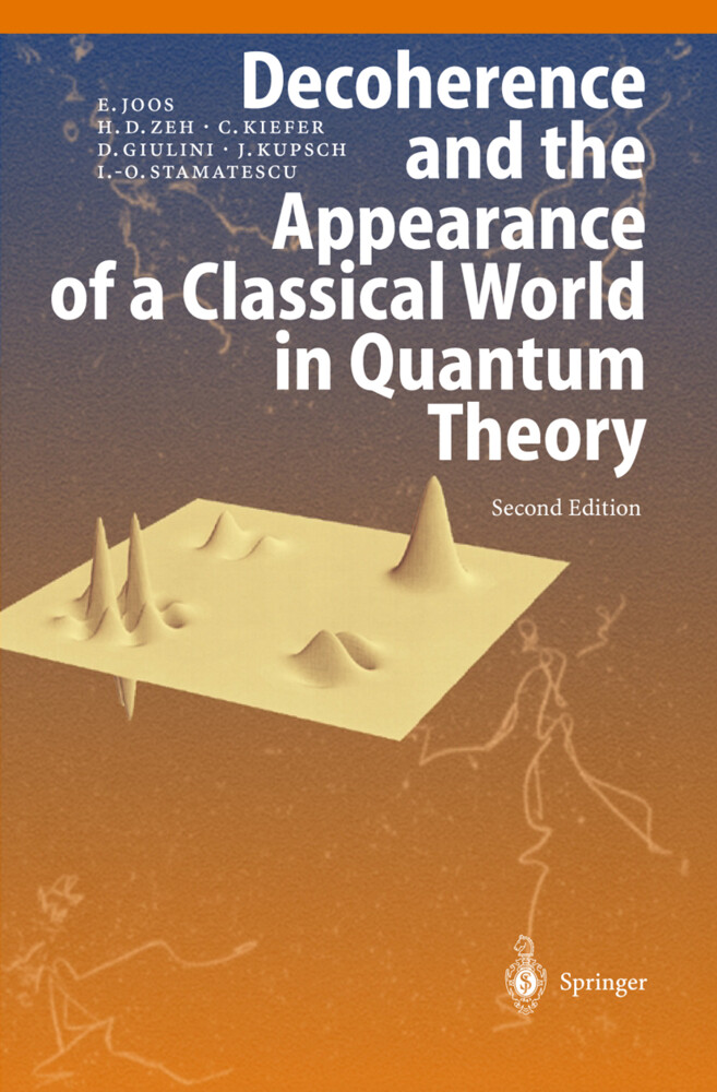 Decoherence and the Appearance of a Classical World in Quantum Theory als Buch