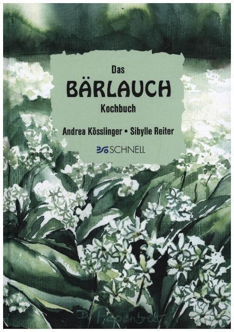 Das Bärlauch-Kochbuch als Buch