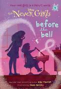 Never Girls #9: Before the Bell (Disney: The Never Girls)