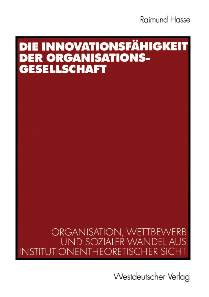 Die Innovationsfähigkeit der Organisationsgesellschaft als Buch