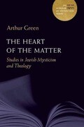 The Heart of the Matter, Volume 10: Studies in Jewish Mysticism and Theology