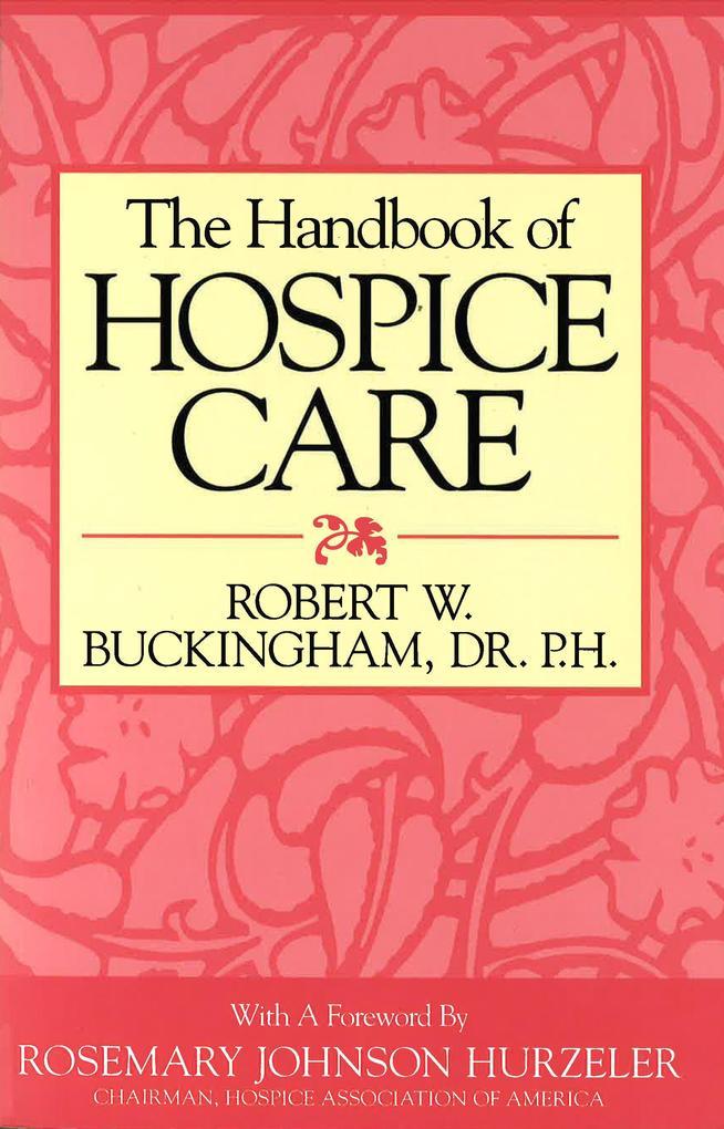 The Handbook of Hospice Care als Taschenbuch