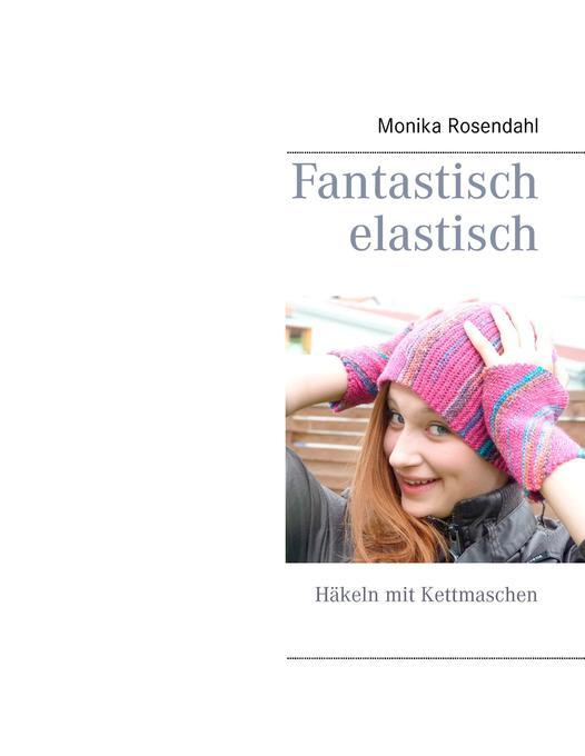 Fantastisch elastisch als Buch von Monika Rosen...