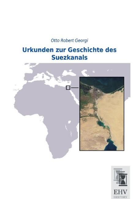 Urkunden zur Geschichte des Suezkanals als Buch...