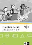 Die Reli-Reise. Ausgabe für Bayern. Lehrerband mit CD-ROM 1./2. Schuljahr