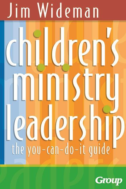 Children's Ministry Leadership: The You-Can-Do-It Guide als Taschenbuch