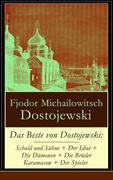Das Beste von Dostojewski: Schuld und Sühne + Der Idiot + Die Dämonen + Die Brüder Karamasow + Der Spieler (Vollständige deutsche Ausgabe)