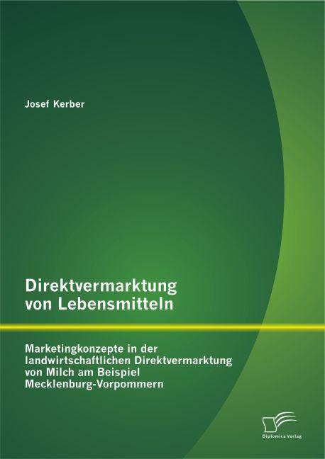 Direktvermarktung von Lebensmitteln: Marketingk...