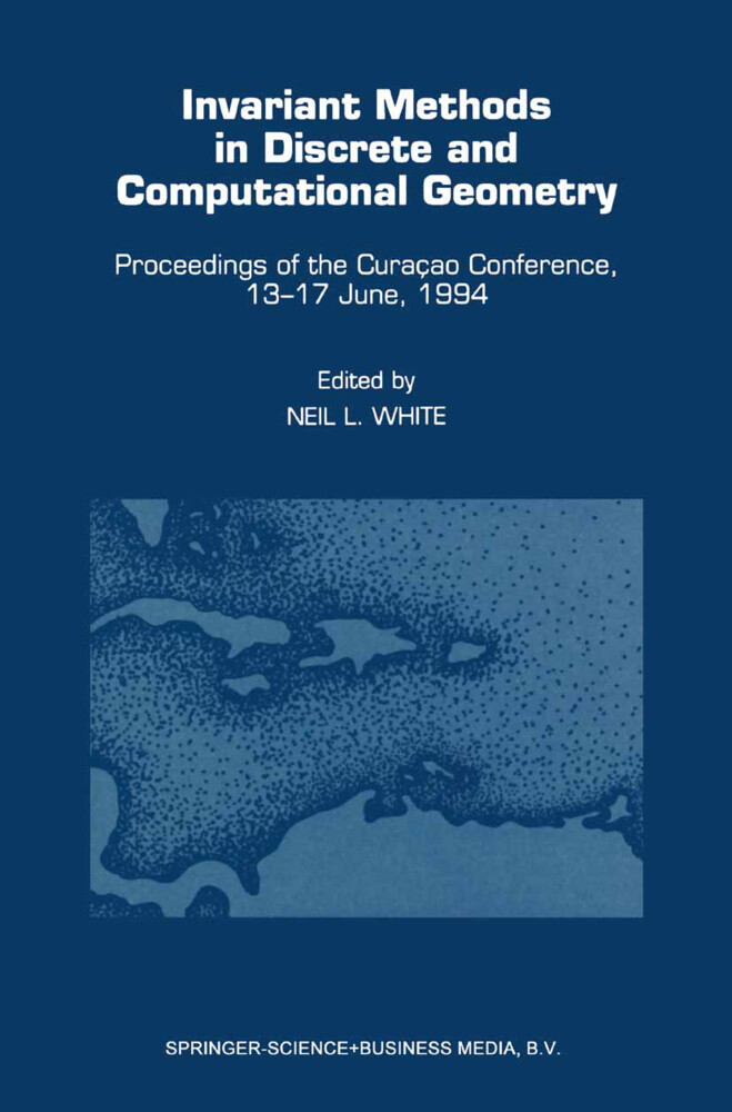 Invariant Methods in Discrete and Computational Geometry als Buch
