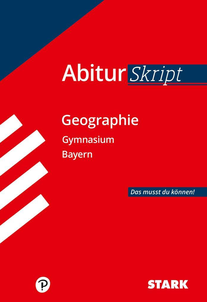 Abitur-Training Erdkunde / Abiturskript Bayern Geographie als Buch