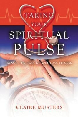 Taking Your Spiritual Pulse: Reach the Peak of Spiritual Fitness als Taschenbuch