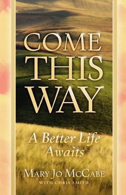 Come This Way a Better Life Awaits als Taschenbuch