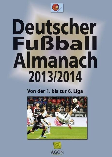 Deutscher Fußball-Almanach. Saison 2013/2014 al...