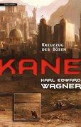 Kane 02: Kreuzzug des Bösen