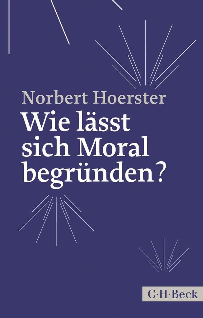 Wie lässt sich Moral begründen? als eBook epub