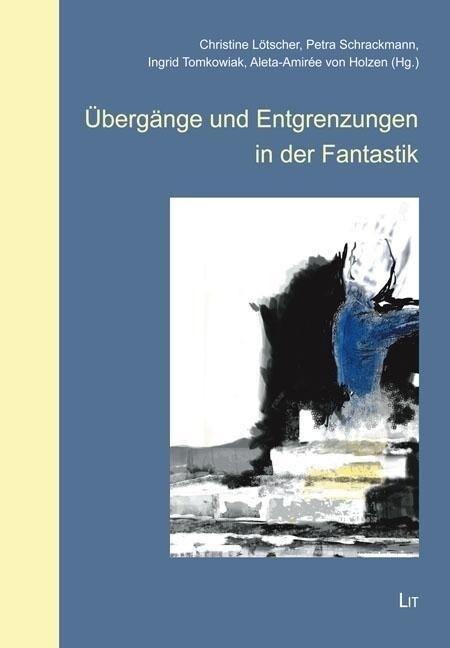 Übergänge und Entgrenzungen in der Fantastik al...
