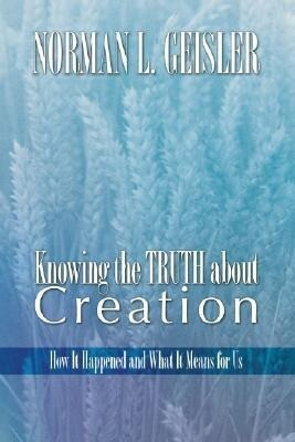 Knowing the Truth about Creation: How It Happened and What It Means for Us als Taschenbuch