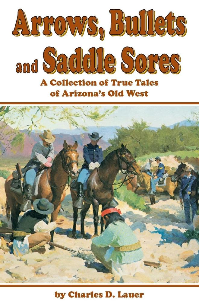 Arrows, Bullets and Saddle Sores als Taschenbuch