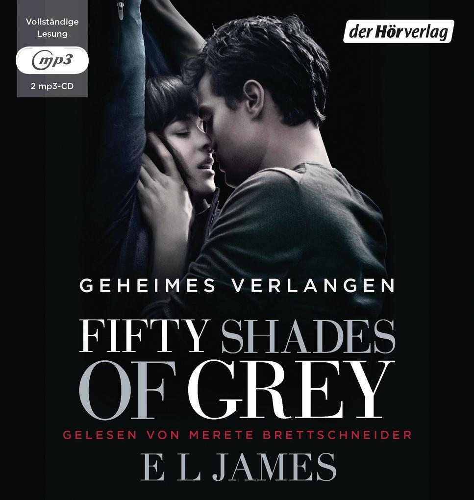 Fifty Shades of Grey 01 - Geheimes Verlangen als Hörbuch
