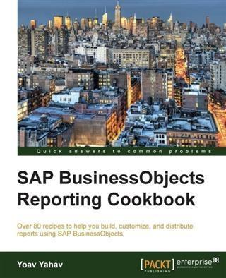 SAP BusinessObjects Reporting Cookbook als eBoo...