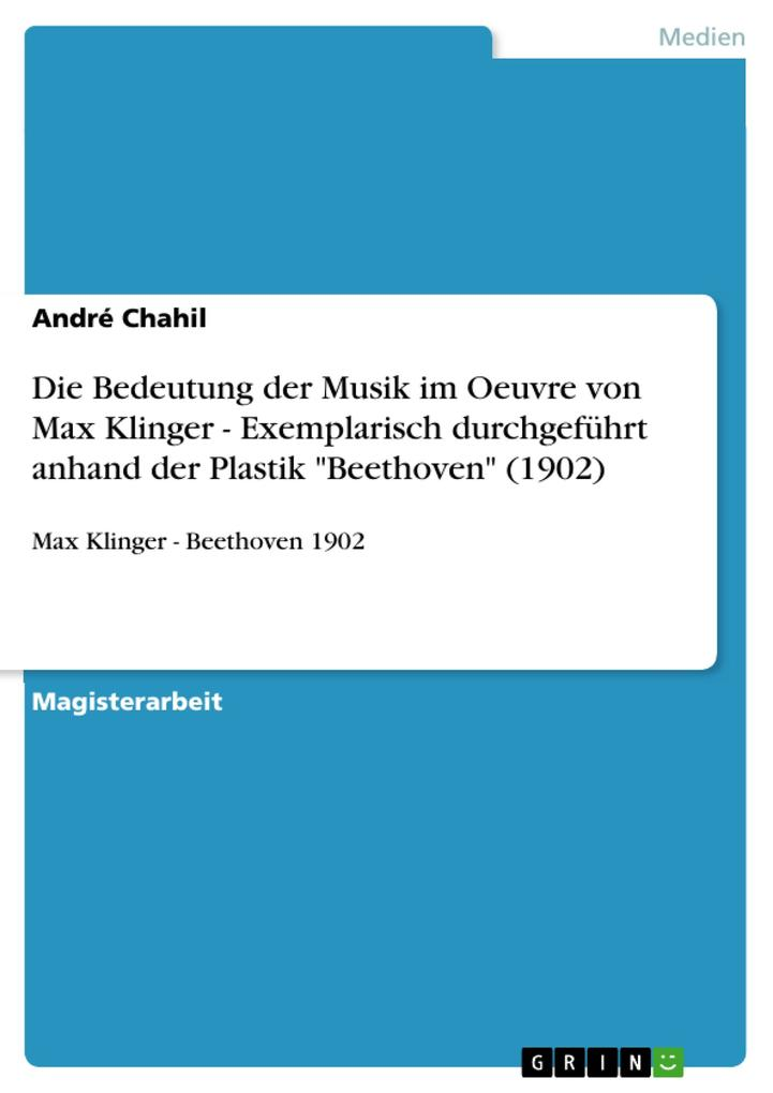 Die Bedeutung der Musik im Oeuvre von Max Kling...