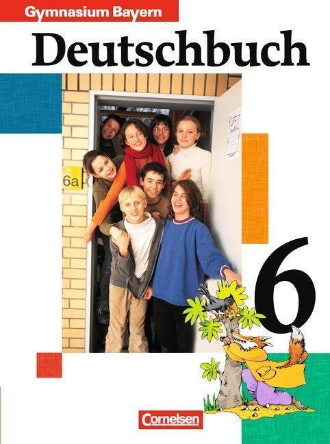 Deutschbuch 6. Schülerbuch. Bayern. Gymnasium. RSR 2006 als Buch