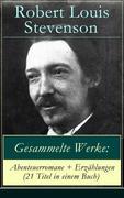 Gesammelte Werke: Abenteuerromane + Erzählungen (21 Titel in einem Buch)
