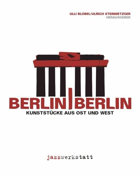 Berlin / Berlin Kunststücke aus Ost und West al...