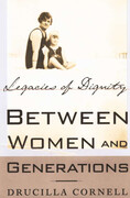 Between Women and Generations: Legacies of Dignity
