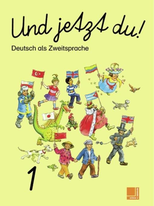 Und jetzt du! - Deutsch als Zweitsprache als Buch