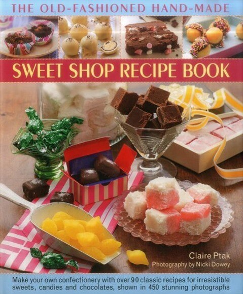 The Old-Fashioned Hand-Made Sweet Shop Recipe B...