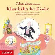 Klassik-Hits für Kinder. Auf den Spuren großer Komponisten. Ein musikalisches HausHörbuch