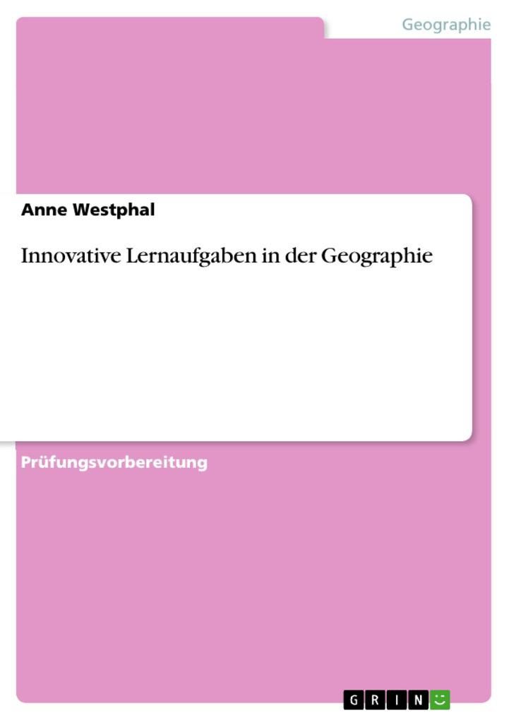 Innovative Lernaufgaben in der Geographie als e...