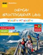 ADAC Wanderführer Chiemgau Berchtesgadener Land Wandern mit Kindern