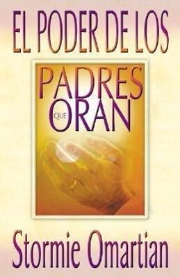 Poder de Los Padres Que Oran, El: Power of a Praying Parent als Taschenbuch
