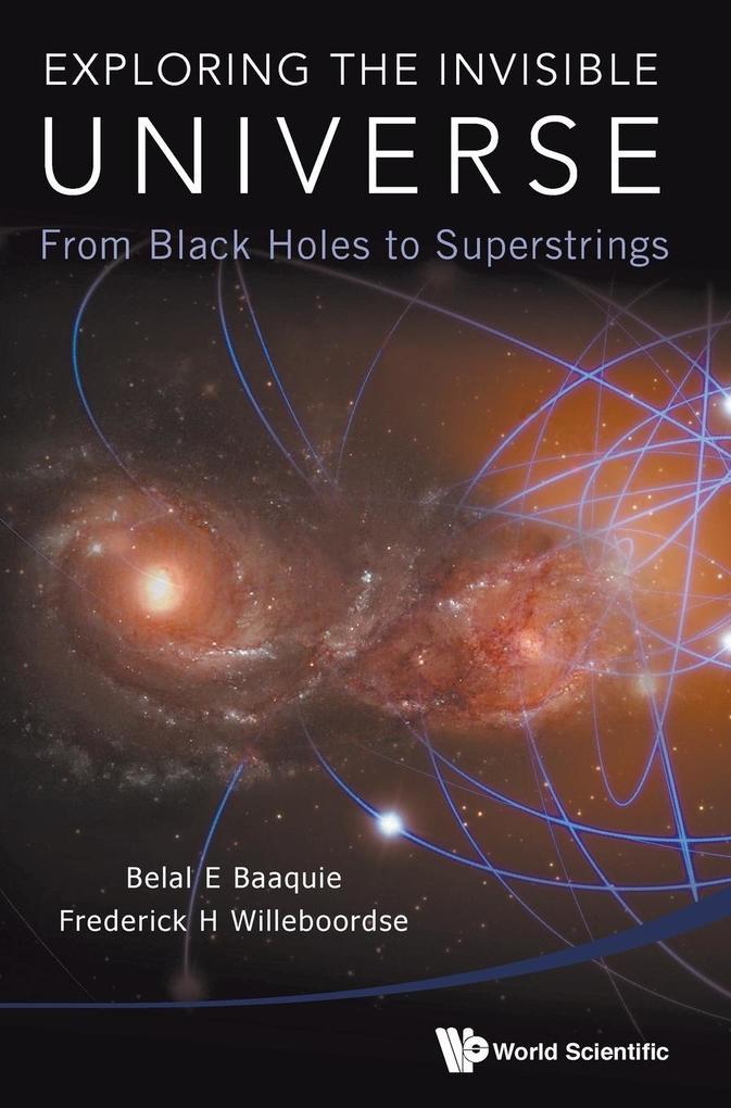 Exploring the Invisible Universe als Buch von B...