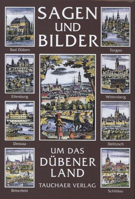 Sagen und Bilder aus dem Dübener Land als Buch ...