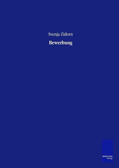 Bewerbung als Buch von Svenja Zidorn