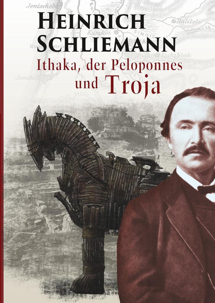 Ithaka, der Peloponnes und Troja als Buch von H...