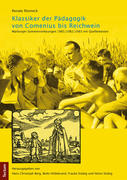 Klassiker der Pädagogik von Comenius bis Reichwein