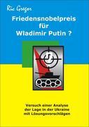 Friedensnobelpreis für Wladimir Putin?
