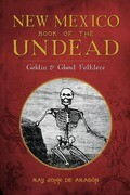 New Mexico Book of the Undead:: Goblin & Ghoul Folklore
