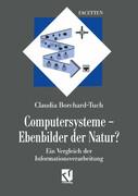 Computersysteme - Ebenbilder der Natur?