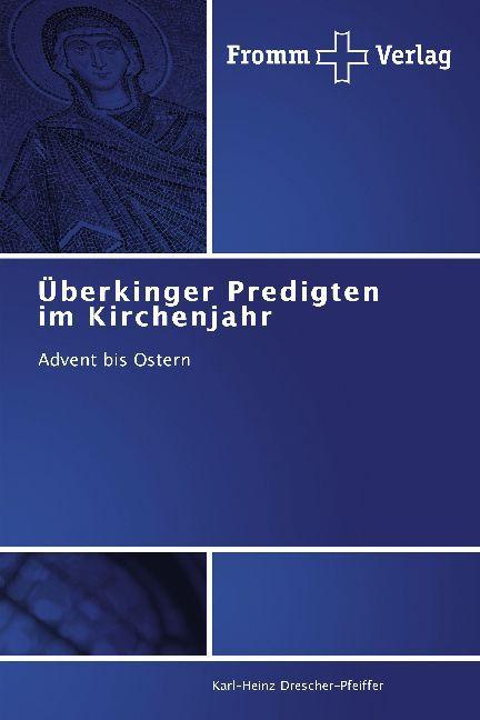 Überkinger Predigten im Kirchenjahr als Buch vo...