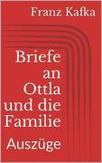 Briefe an Ottla und die Familie. Auszüge