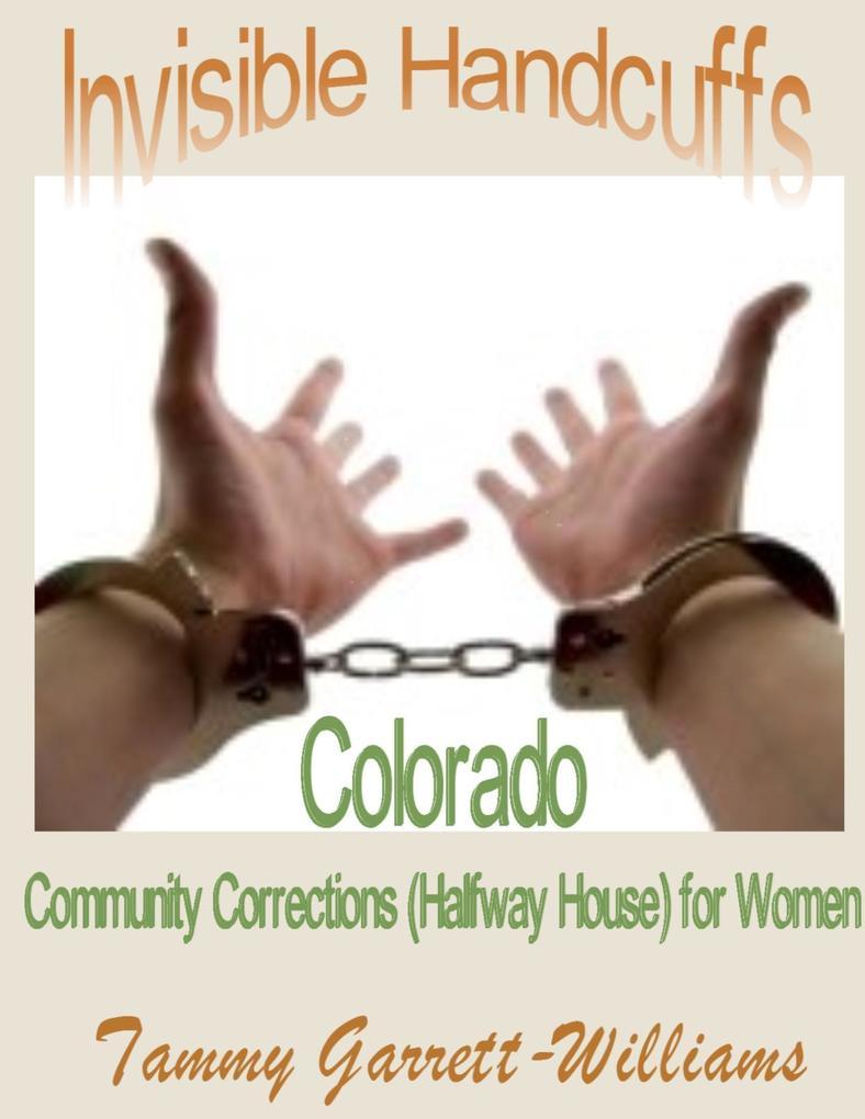 Invisible Handcuffs: Colorado Community Correct...