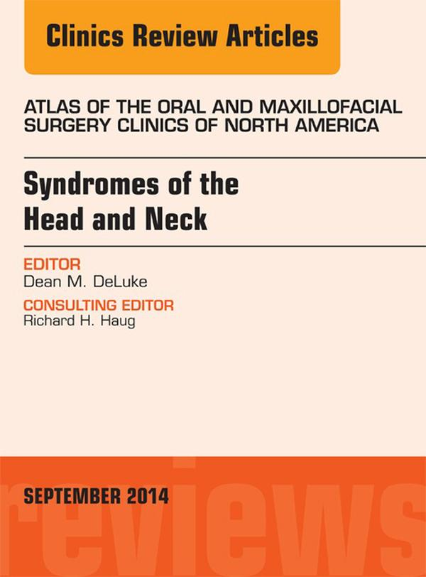 Syndromes of the Head and Neck, An Issue of Atl...