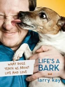 Life´s a Bark als eBook Download von Larry Kay